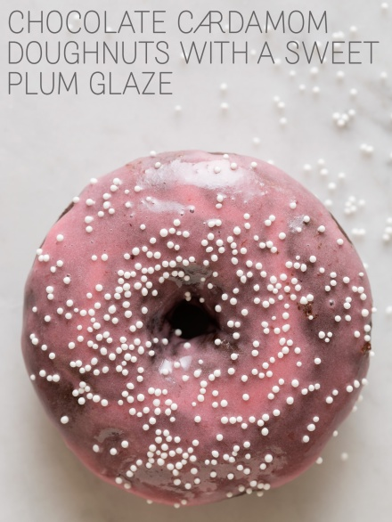 Chocolate & Cardamom Doughnuts with Sweet Plum Glaze ...